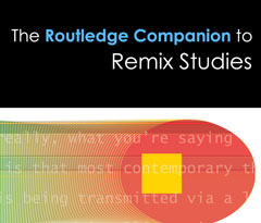 Routledge Companion to Remix Studies, 2014